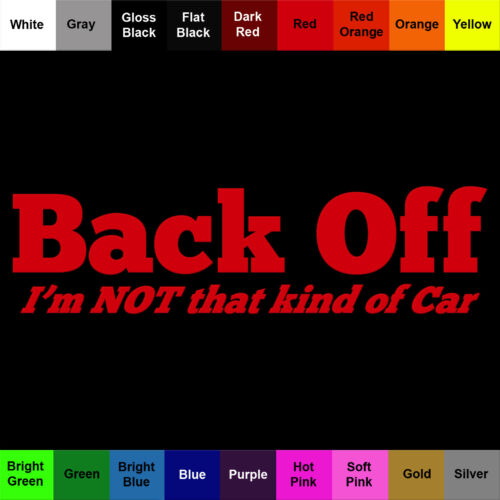 Back Off  I/'m NOT that kind of Car Sticker Vinyl Decal