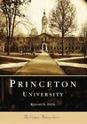 Princeton University by Richard D Smith (Paperback / softback, 2005)