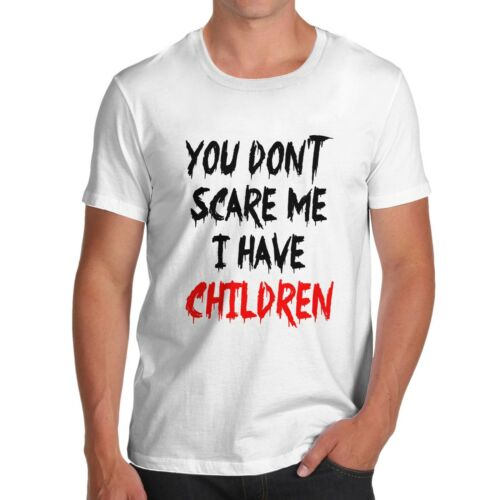Twisted Envy Men/'s You Don/'t Scare Me I Have Children Funny T-Shirt