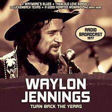 WAYLON JENNINGS - TURN BACK THE YEARS/RADIO BROADCAST  CD NEU