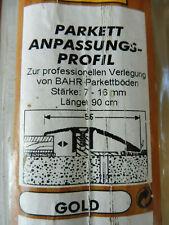 Parkett Parkettleiste Anpassungsprofil 7-16mm 56mm Breite gold 900mm Länge OVP