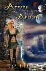 Among the Ancients by T C McMullen (Paperback / softback, 2009)