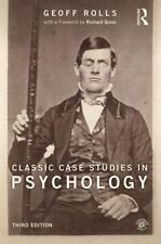 Classic Case Studies in Psychology : 3rd Edition by Geoff Rolls (2014,...