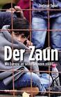 Der Zaun von Dietmar Telser (2016, Gebundene Ausgabe)