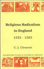 Religious Radicalism in England, 1535-65 by Chris Clement (Paperback, 1997)