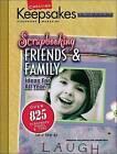 Scrapbooking Friends & Family (Leisure Arts #15933) by Crafts Media LLC (Paperback / softback, 2004)