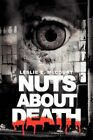 Nuts About Death 9781436341523 by Leslie E McCourt Hardback