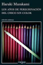 Los Anos de Peregrinacion Del Chico Sin Color by Haruki Murakami (2013,...