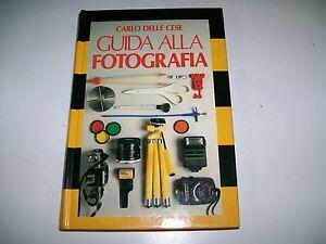 CARLO-DELLE-CESE-GUIDA-ALLA-FOTOGRAFIA-CDE-su-licenza-MONDADORI-1989-RILEGATO