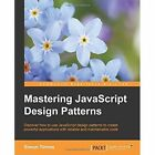 Mastering JavaScript Design Patterns by Simon Timms (Paperback, 2014)