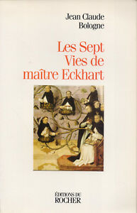 JEAN-CLAUDE-BOLOGNE-LES-SEPT-VIES-DE-MAITRE-ECKHART-EDITIONS-DU-ROCHER