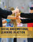 Social and Emotional Learning in Action: Experiential Activities to Positively Impact School Climate by Tara Flippo (Paperback, 2016)