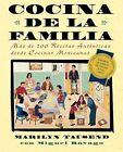 Cocina de la Familia: Mas de 200 Recetas Autenticas de Las Cocinas Caseras Mexico-Americanas by Miguel Ravago, Marilyn Tausend (Paperback / softback, 1999)