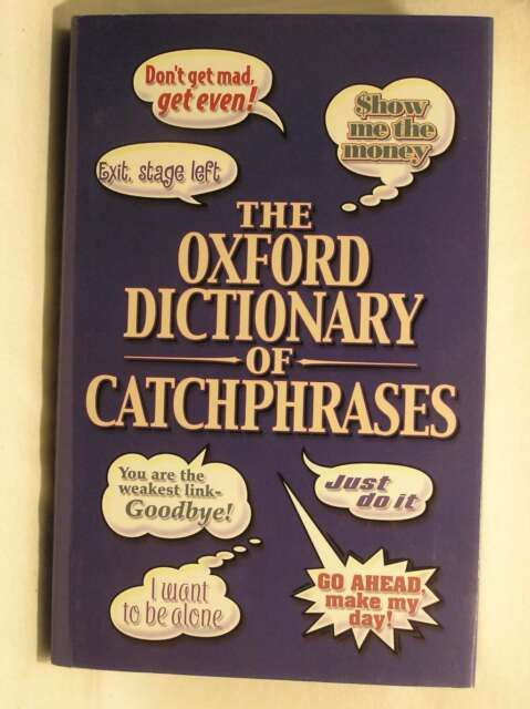 The Oxford Dictionary of Catchphrases, , Excellent Book