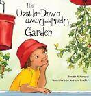The Upside-Down Garden by Rosalie Meropol (Hardback, 2014)