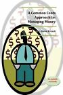Common Cents Approach to Managing Money by A L Dawn French (Paperback / softback, 2013)