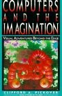 Computers and the Imagination : Visual Adventures Beyond the Edge by Clifford A. Pickover (1992, Paperback)