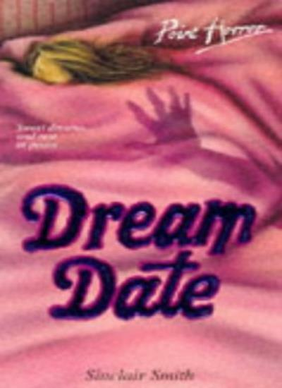 Dream Date (Point Horror) By Sinclair Smith. 9780590554381