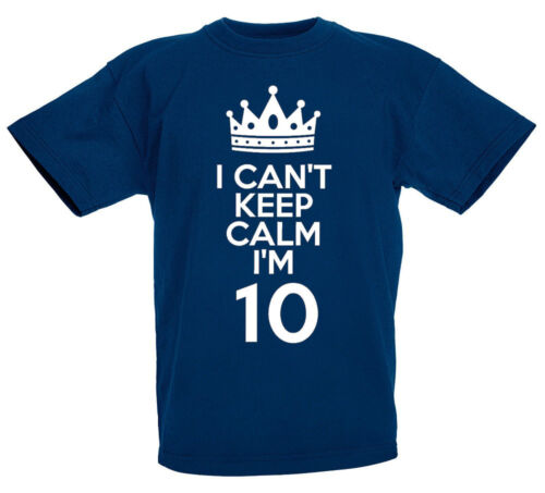 I Can/'t Keep Calm 10-10th Birthday Gift T-Shirt For 10 Year Old Boys /& Girls