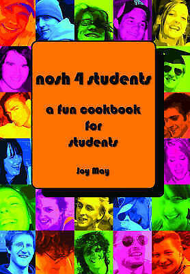"""AS NEW"" Joy May, Nosh 4 Students: A Fun Student Cookbook. See every recipe in F"