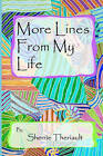 More Lines from My Life by Sherrie Theriault (Paperback / softback, 2009)