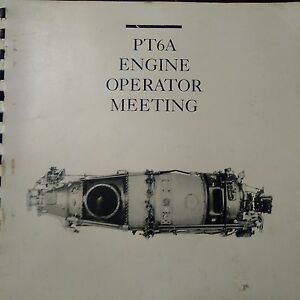 PT6A Engine Operator Meeting Manual