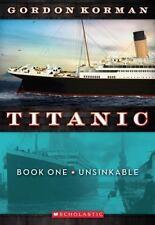 Titanic: Unsinkable Bk. 1 by Gordon Korman (2011, Paperback)