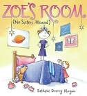 Zoe's Room (No Sisters Allowed) by Bethanie Murguia (Hardback, 2013)
