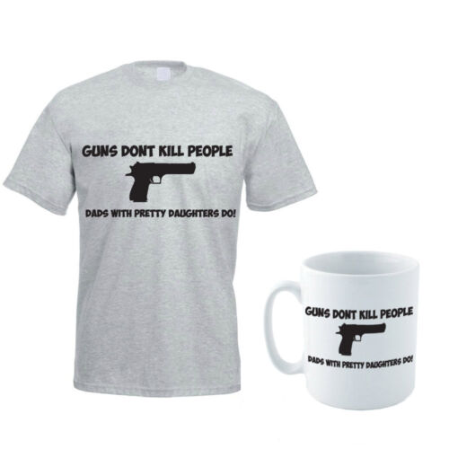 Fun Themed Men/'s T-Shirt and Mug Set Daughters Dads GUNS DON/'T KILL PEOPLE