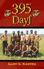 395 Days by Gary G. Kasten (Paperback, 2007)
