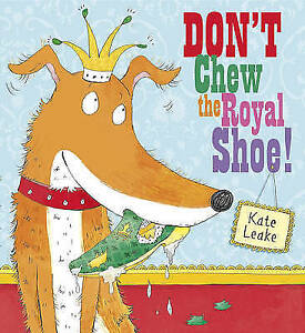 Don-039-t-Chew-the-Royal-Shoe-by-Leake-Kate-ExLibrary