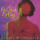 Kiss Closed My Eyes by Laurel MacDonald (CD, Dec-2004, Improbable Music)