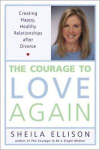 The Courage to Love Again: Creating Happy, Healthy Relationships After Divorce 10