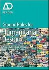 Ground Rules in Humanitarian Design by Alice Min Soo Chun, Irene E. Brisson (Paperback, 2015)