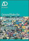 Ground Rules in Humanitarian Design by Alice Min Soo Chun, Irene E. Brisson (Paperback, 2015)