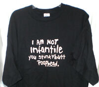 I Am Not Infantile You Stinkybutt Poophead T Shirt Extra Large One Liner