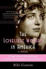 The Loveliest Woman in America : A Tragic Actress, Her Lost Diaries, and Her...