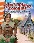 The New England Colonies: A Place for Puritans (America's Early Years) by Kelly Rodgers (Paperback / softback, 2016)