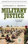 Military Justice: A Guide to the Issues by Lawrence J. Morris (Hardback, 2010)
