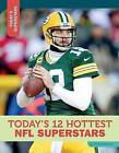 Today's 12 Hottest NFL Superstars by Tom Robinson (Paperback / softback, 2015)