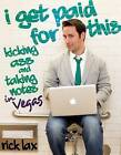 I Get Paid for This: Kicking Ass and Taking Notes in Vegas by Rick Lax (Paperback, 2012)