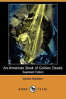 An American Book of Golden Deeds (Illustrated Edition) (Dodo Press) by James Baldwin (Paperback / softback, 2008)