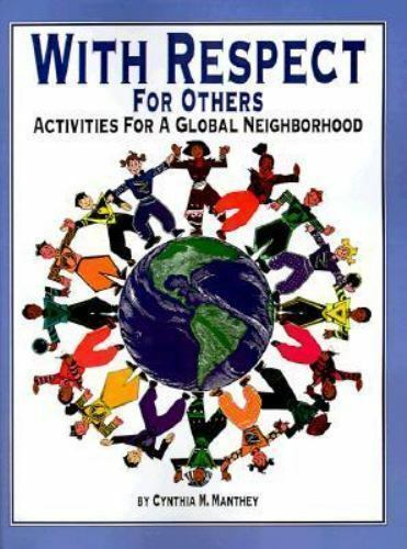 With Respect for Others: Activities for a Global Neighborhood: By Cynthia M. ...