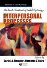 Blackwell Handbook of Social Psychology: Interpersonal Processes by John Wiley and Sons Ltd (Paperback, 2002)