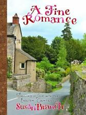 A Fine Romance : Falling in Love with the English Countryside by Susan Branch (2013, Hardcover)