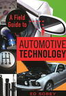 A Field Guide to Automotive Technology by Ed Sobey (Paperback, 2009)