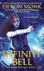 Infinity Bell: A House Immortal Novel by Devon Monk (Paperback / softback, 2017)