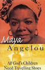 All God's Children Need Travelling Shoes by Maya Angelou (Paperback, 1986)
