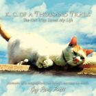 K.c. of a Thousand Trails The Cat Who Saved My Life 9781452036403 Pratt Book