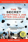 The Secret to Getting a Job After College: Marketing Tactics to Turn Degrees Into Dollars by Dr Larry Chiagouris (Paperback / softback, 2011)
